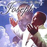 Joseph I've Seen The Glory