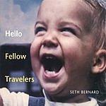 Seth Bernard Hello Fellow Travelers
