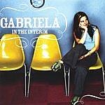 Gabriela In The Interim