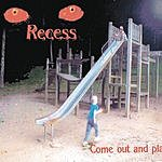 Recess Come Out and Play