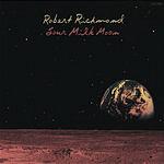 Robert Richmond Sour Milk Moon