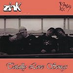 Zink Totally Love Songs