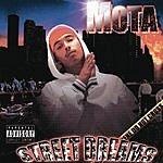 MOTA STREET DREAMS