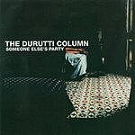 The Durutti Column Someone Else's Party