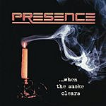 Presence When The Smoke Clears