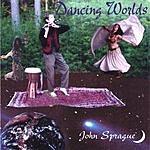 John Sprague Dancing Worlds