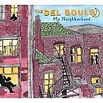 The Del Souls My Neighborhood