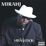 Mirahj Mirahjatrois (Parental Advisory)