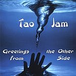 Tao Jam Greetings From The Other Side