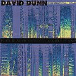 David Dunn Four Electroacoustic Compositions