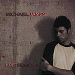 Michael James Loft Sessions
