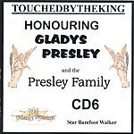 Star Barefoot Walker Honouring Gladys Presley And The Presley Family