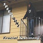 Speedygunz Krucial Testimony