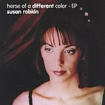 Susan Robkin Horse Of A Different Color EP