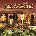 Soul Majestic Until That Day