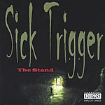 Sick Trigger The Stand (Parental Advisory)