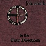 John Smith To The Four Directions