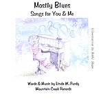 Linda W. Purdy Mostly Blues Songs For You & Me