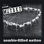 Lived Like Murder Zombie-Filled Nation