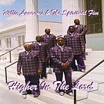 Willie Lawrence & The Spiritual 5 Higher In The Lord
