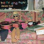 Derek Holt Hear and Now
