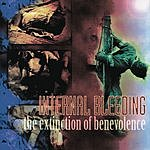 Internal Bleeding The Extinction of Benevolence