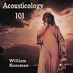 William Kunsman Acousticology 101