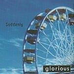 Glorious Suddenly (Single)