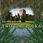 Two Time Polka The Very Best Of