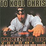 To Kool Chris Mixin It Up, Vol.3
