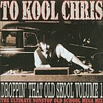 To Kool Chris Droppin' That Old School, Vol.1