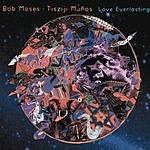 Bob Moses Love Everlasting