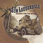 Jim Lauderdale Headed For The Hills