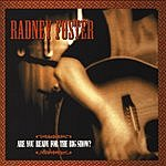 Radney Foster Are You Ready For The Big Show?