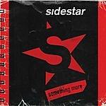 Sidestar SOMETHING MORE