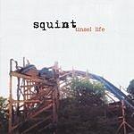 Squint Tinsel Life