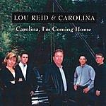 Lou Reid & Carolina Carolina, I'm Coming Home
