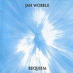 Jah Wobble Requiem