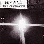Jah Wobble The Light Programme