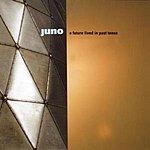 Juno A Future Lived In Past Tense