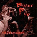 The Embarrassment Blister Pop