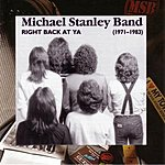 Michael Stanley Band Right Back at Ya (1971-1983)