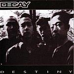 Decay Destiny