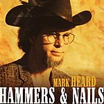 Mark Heard Hammers and Nails