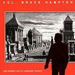 Col. Bruce Hampton One Ruined Life of a Bronze Tourist