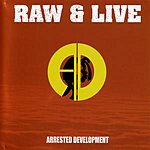 Arrested Development Raw & Live