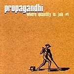 Propagandhi Where Quantity Is Job No.1