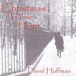 David Hoffman Christmas In Your Heart