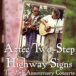 Aztec Two-Step Highway Signs - The 25th Anniversary Concerts