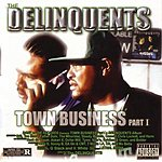 The Delinquents Town Business: Part I (Parental Advisory)